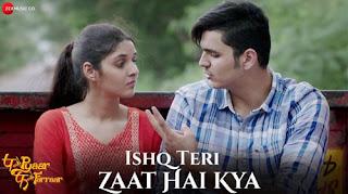 Ishq Teri Zaat Hai Kya Lyrics -  P Se Pyaar F Se Faraar