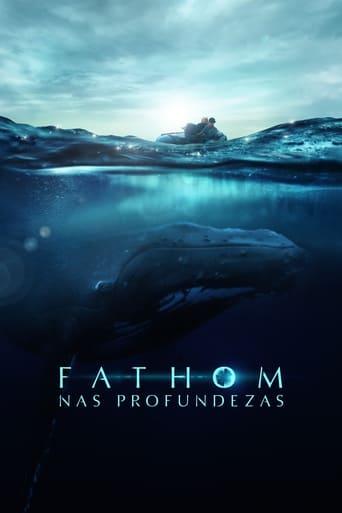 Baixar Filme Fathom - Nas Profundezas Torrent (2021) Dublado WEB-DL 1080p | 2160p 4K
