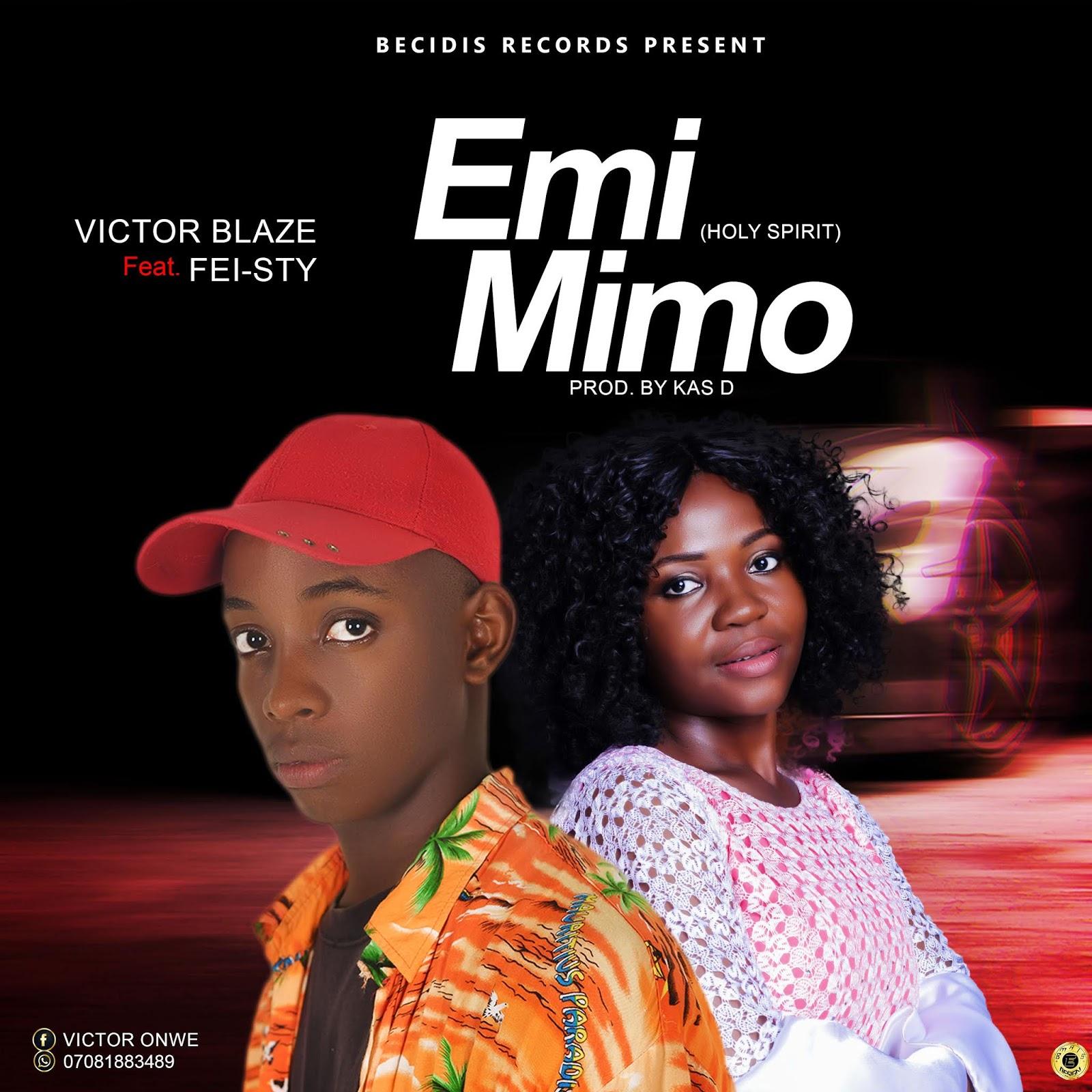 Victor Blaze Ft Fei-sty – Emi Mimo