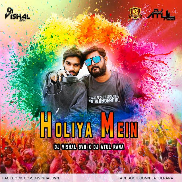 Holiya Mein – DJ Vishal Bvn & DJ Atul Rana