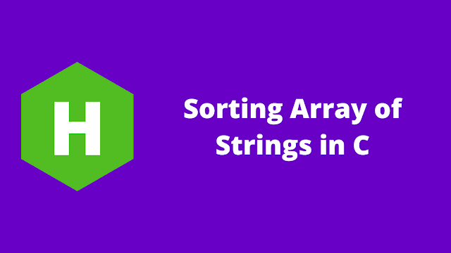 HackerRank Sorting Array of Strings in c problem solution