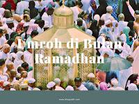 Rasakan Umroh di Bulan Ramadhan! Pilihlah Paket Umroh 10 hari yang Tersedia Untuk Anda