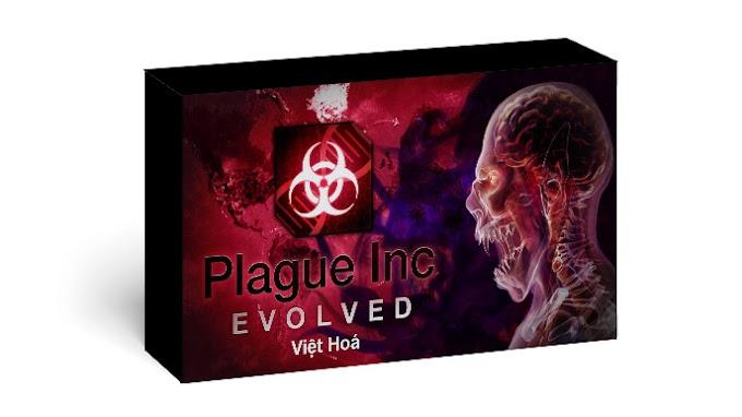 Download Tải Game Plague Inc Evolved Việt Hoá PC cực dễ dàng - Link tốc độ cao Google Drive