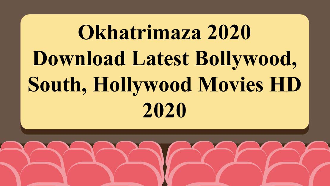Okhatrimaza 2020 – Download Latest Bollywood, South, Hollywood Movies HD 2020