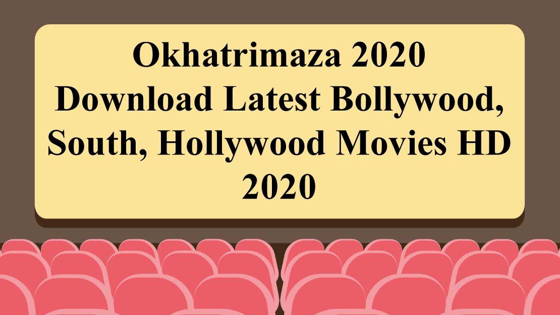 okhatrimaza download latest movies 2020