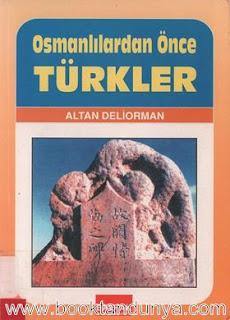 Altan Deliorman - Osmanlılardan Önce Türkler