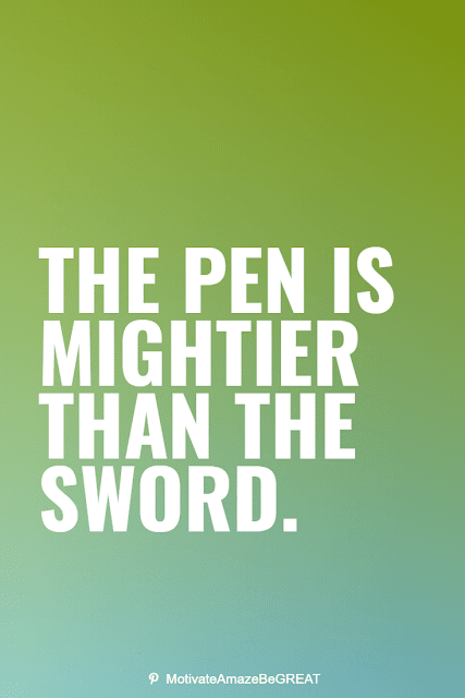 """Wise Old Sayings And Proverbs: """"The pen is mightier than the sword."""""""