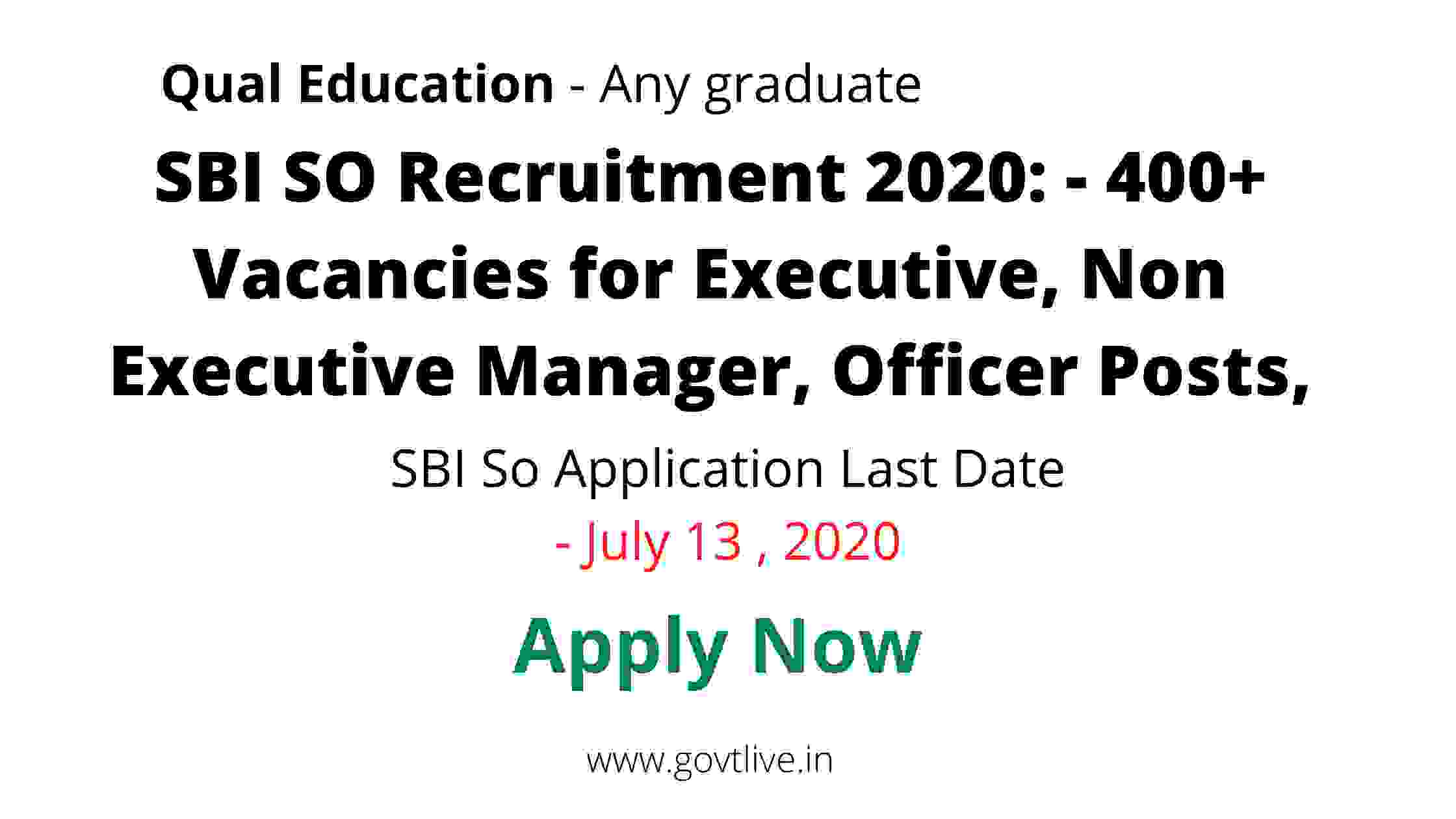 SBI SO Recruitment 2020: - 400+ Vacancies for Executive, Non Executive Manager, Officer Posts, Apply @ sbi.co.in