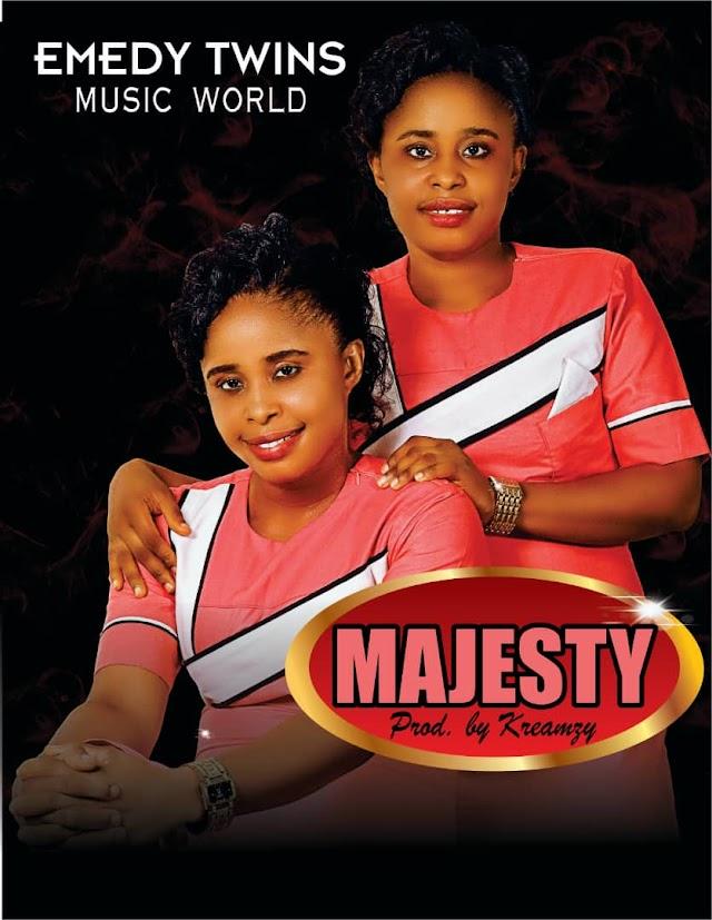 GOSPEL MUSIC: Emedy Twins - Majesty