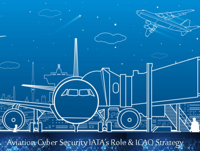 Aviation Cyber Security | IATA's Role & ICAO Strategy