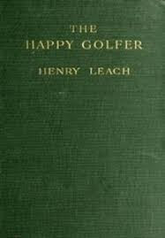 The Happy Golfer Ebook Henry Leach