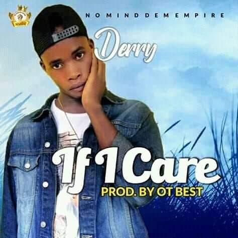 [Music] Derry - If I care (prod. OT Best) #Arewapublisize