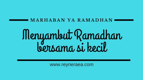 persiapan menyambut ramadan bersama si kecil