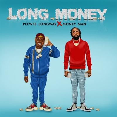 Peewee Longway & Money Man - Long Money (2019) - Album Download, Itunes Cover, Official Cover, Album CD Cover Art, Tracklist, 320KBPS, Zip album