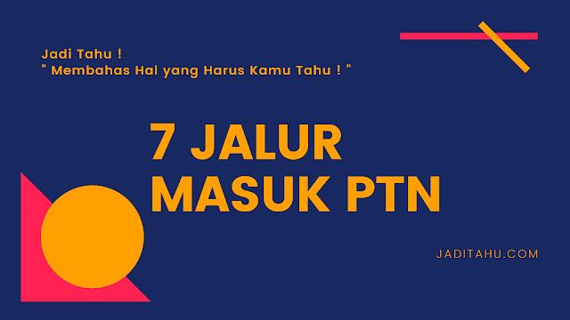 jalur masuk ptn - jaditahu.com
