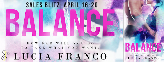 BALANCE by Lucia Franco @lucia_franco_ @EJBookPromos #Sale #Excerpt #TheUnratedBookshelf