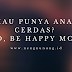 Mau Punya Anak Cerdas? So, Be Happy Mom