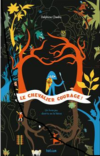 LE CHEVALIER COURAGE - Delphine Chedru