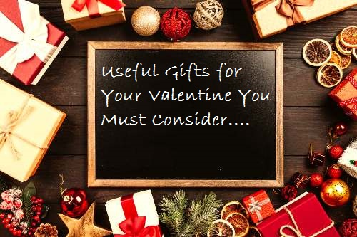 Useful Gifts for Your Valentine You Must Consider, Valentine's Day gifts