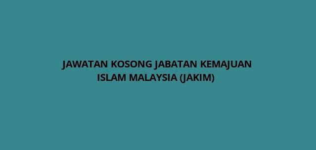 Jawatan Kosong Jabatan Kemajuan Islam Malaysia 2021 (JAKIM)
