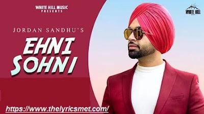 Ehni Sohni Song Lyrics | Jordan Sandhu | Bunty Bains | The Boss | Latest Punjabi Song 2020