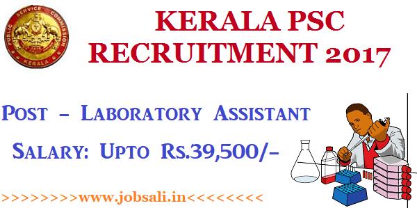 Kerala PSC Recruitment 2017, Kerala PSC Lab Assistant Recruitment 2017, Govt jobs in Kerala