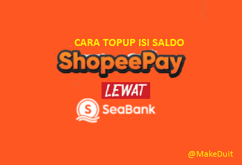 Cara Top Up ShopeePay di SeaBank Via E-Wallet & Virtual