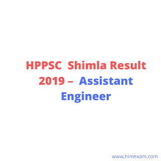 HPPSC  Shimla Result 2019 –  Assistant Engineer