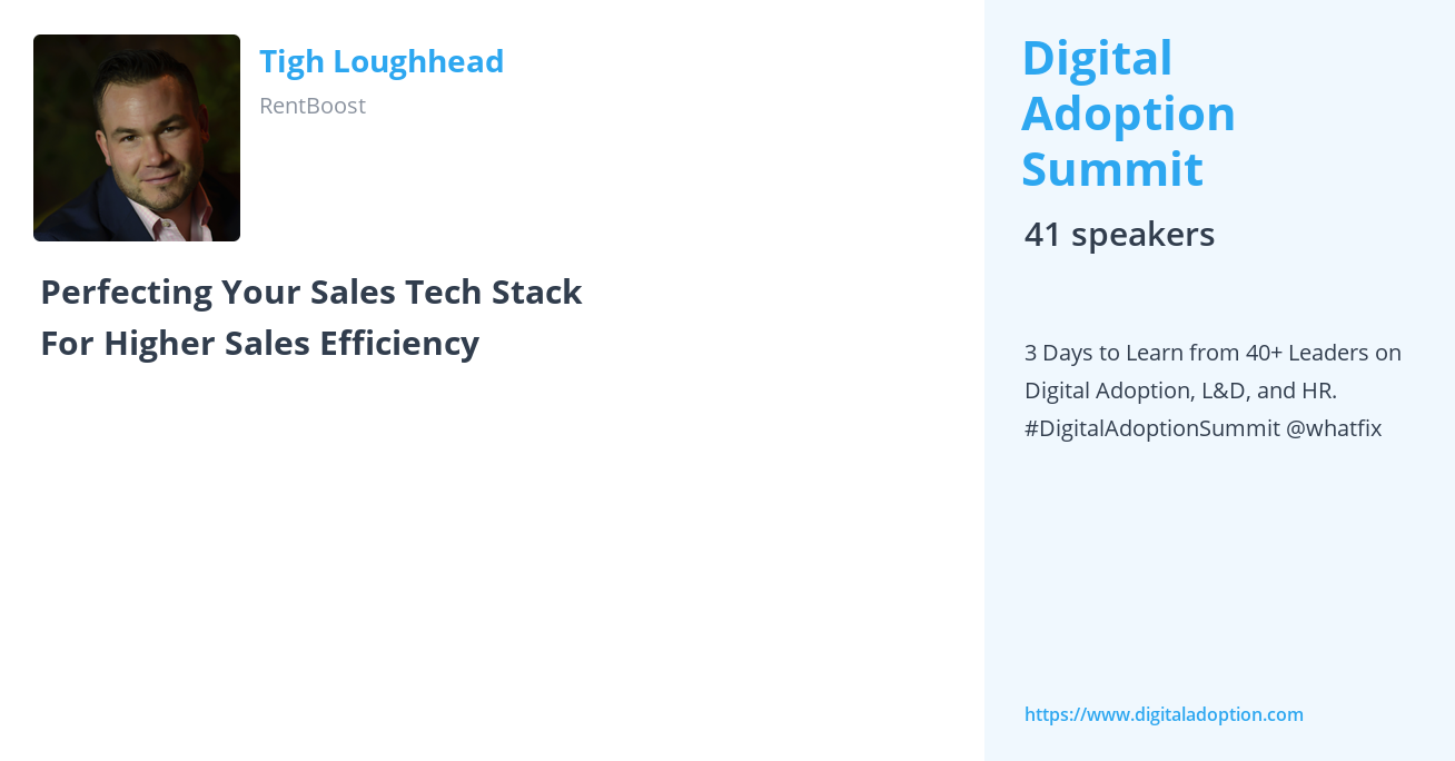 """Digital Transformation Thought Leader Tigh Loughhead at DigitalAdoption.com presenting on """"Perfecting Your Sales Tech"""" Stack For Higher Sales Efficiency"""