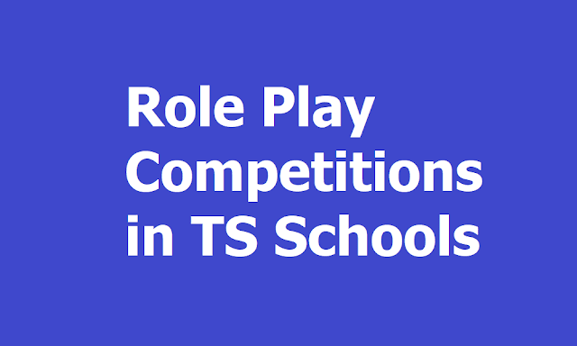 Role Play Competitions 2019 in TS Schools at District, State, National Level
