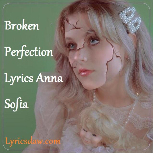Anna Sofia Broken Perfection Lyrics