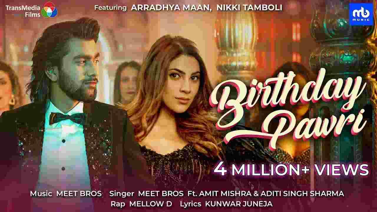 Birthday pawri lyrics in Hindi Nikki Tamboli Meet Bros x Amit Mishra x Aditi Singh Sharma Hindi Song
