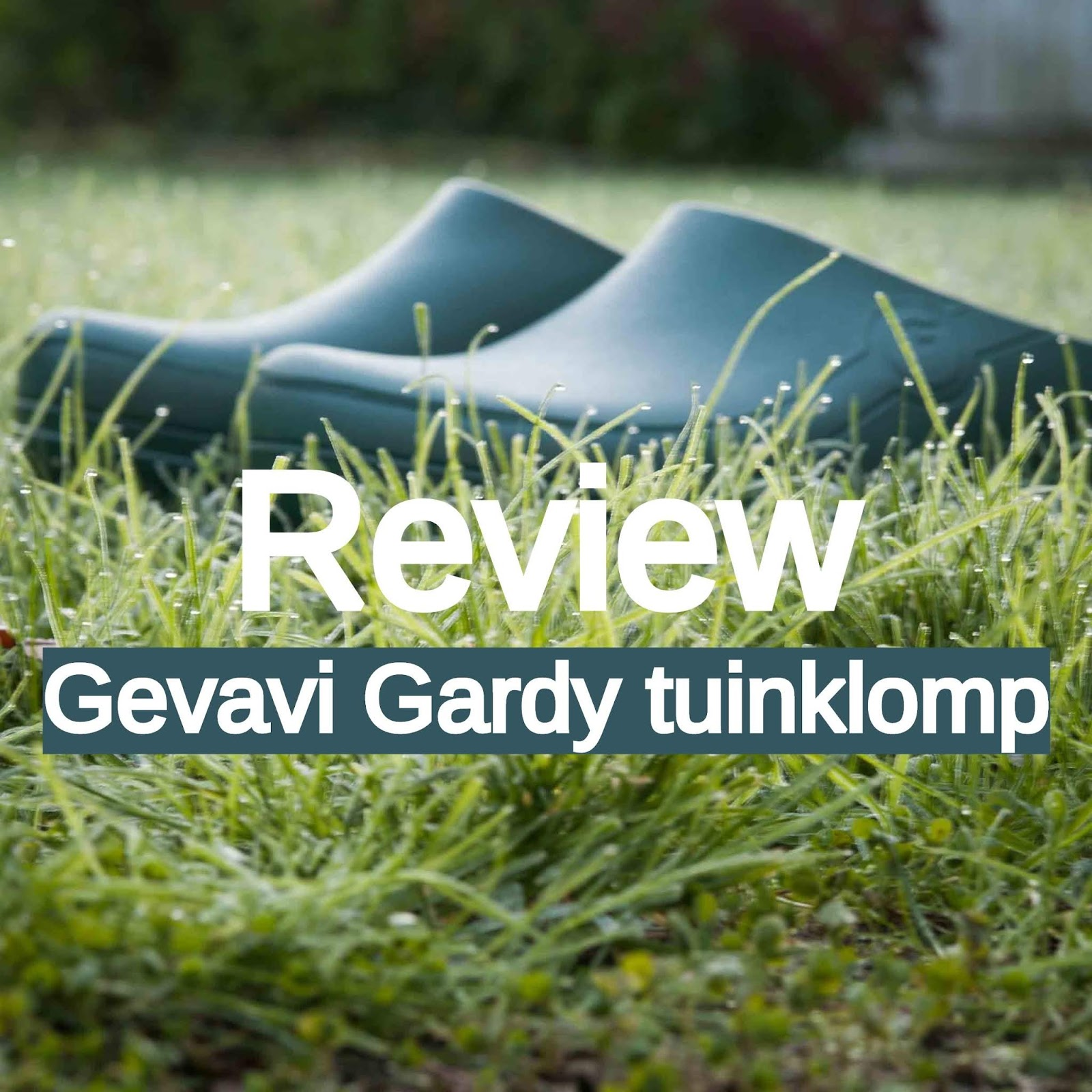 Gevavi tuinklomp klomp Gardy review volkstuin moestuin