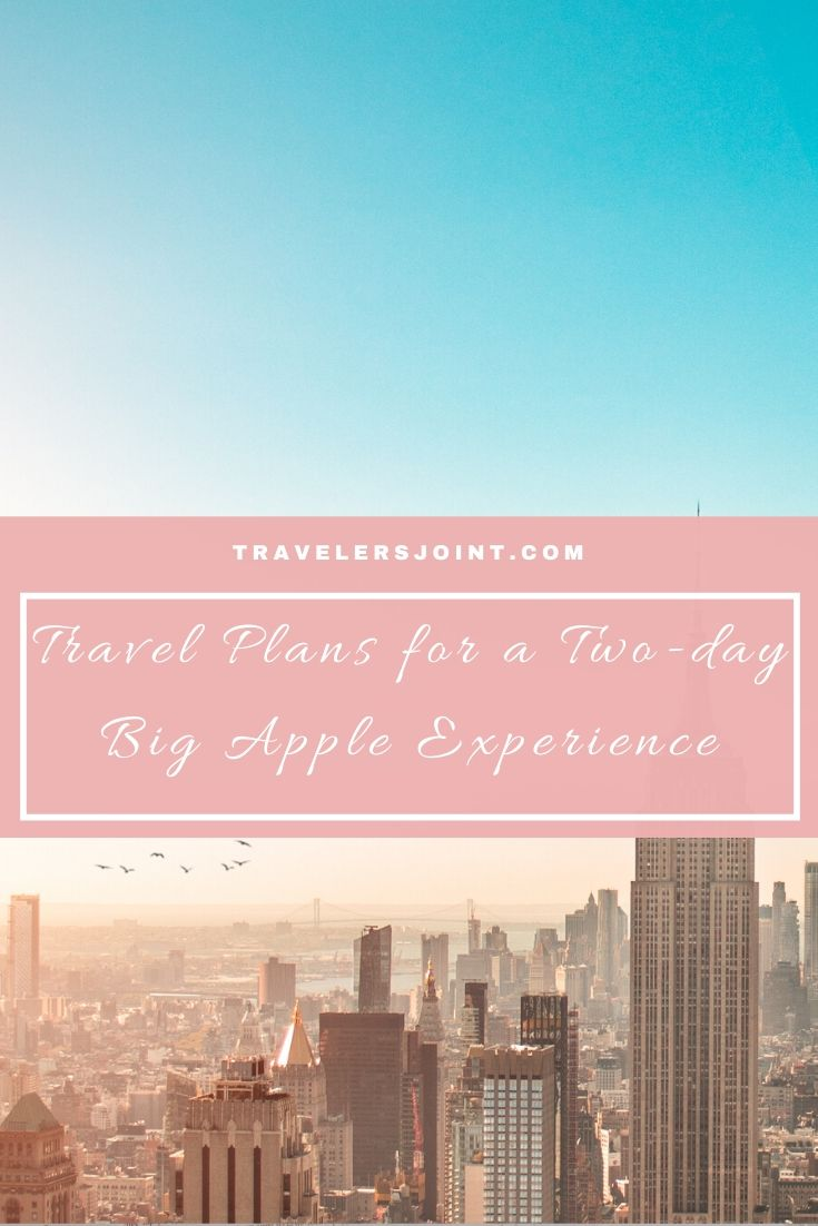 Travel Plans for a Two-day Big Apple Experience