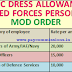 7TH CPC DRESS ALLOWANCE TO ARMED FORCES PERSONNEL- MOD ORDER DT. 16TH NOV, 2017
