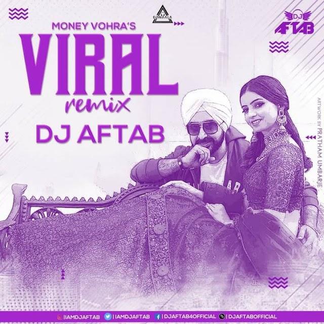 VIRAL MONEY VOHRA'S (REMIX) - DJ AFTAB