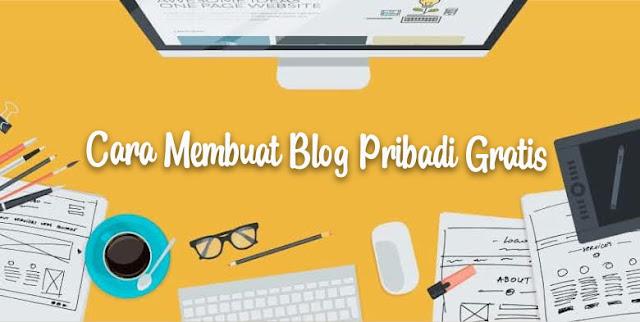 Cara membuat blog pribadi gratis dan mudah