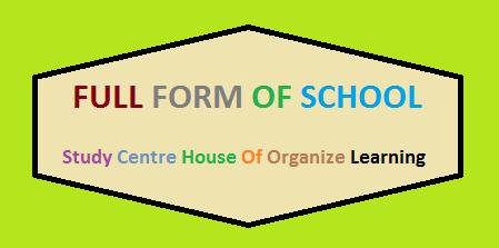 Full Form of SCHOOL