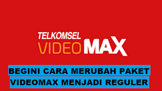 Cara merubah paket videomax menjadi reguler atau data normal