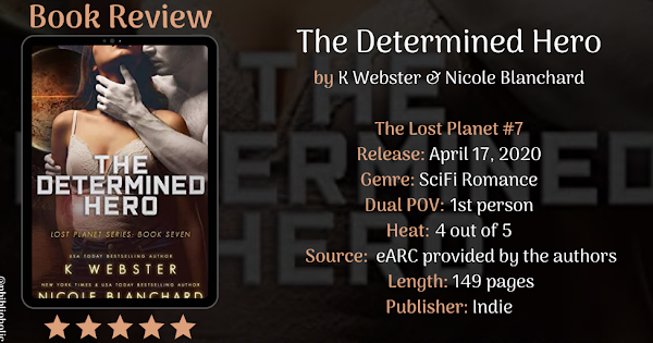 The Determined Hero by K Webster & Nicole Blanchard