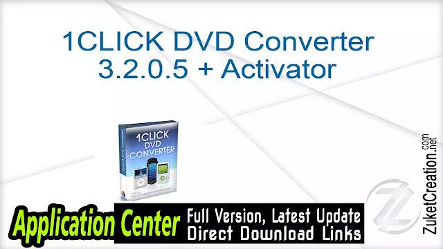 1CLICK DVD Converter 3.2.0.5 + Activator