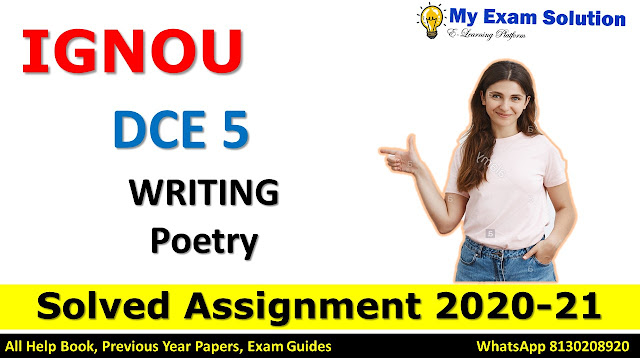 DCE 5 Writing Poetry SOLVED ASSIGNMENT 2020-21, DCE Solved Assignment 2020-21