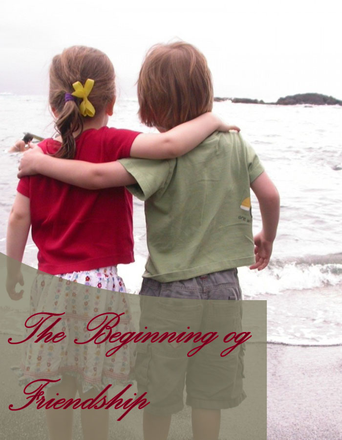 The Beginnings of Friendship