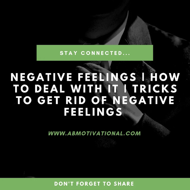 Negative-Feelings:How-To-Let-Go-Of-Negative-Feelings
