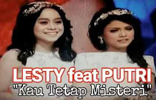 Download Mp3, Video, Lagu Putri dan Lesti - Kau Tetap Misteri (Top 3 DA4)