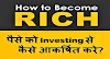 how to become rich 6 Smart and Effective Investing Tips to Get Rich 👍