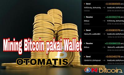 mining bitcoin otomatis menggunakan wallet
