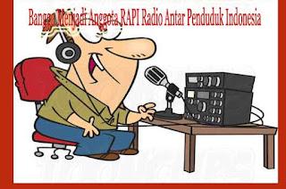 Bangga Menjadi Anggota RAPI Radio Antar Penduduk Indonesia