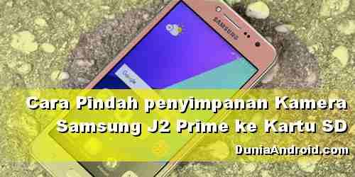 Tips Ubah Lokasi penyimpanan kamera Samsung J2 Prime ke MicroSD