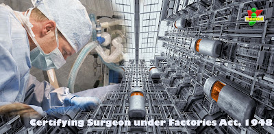 factory surgeon, powers of inspector under factories act 1948, who is a certifying surgeon under factories act, inspecting staff and certifying surgeon, duties of inspectors under factories act 1948, powers of inspectors under factories act 1948, who are certifying surgeon write their duties, who are surgeons for factories under the factories act 1948
